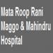 Mata-Roop-Rani-Maggo-Mahindru-Hospital1